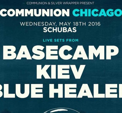 COMMUNION CHICAGO FEATURING…BASECAMP KIEV BLUE HEALER