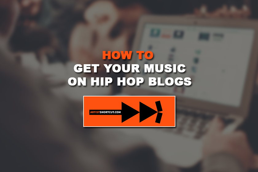 How To Get Your Music On Hip-Hop Blogs